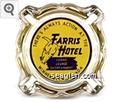 There's always action at the Farris Hotel, Casino, Lounge, Entertainment, Winnemucca, Nevada - Blue on yellow imprint Glass Ashtray