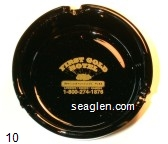 First Gold Hotel, Deadwood, SD, Lodging - Dining - Gaming, 1-800-274-1876 - Gold imprint Glass Ashtray