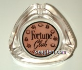 Fortune Club, 109 Fremont, Las Vegas, Nevada - Black on pink imprint Glass Ashtray