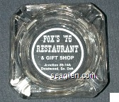 Fox's '76 Restaurant & Gift Shop, Junction 85-14A, Deadwood, So. Dak. - White imprint Glass Ashtray