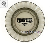 Frontier, Hotel & Casino, Las Vegas, Nev. - Black imprint Glass Ashtray