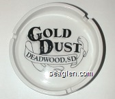 Gold Dust, Deadwood, SD - Black imprint Porcelain Ashtray