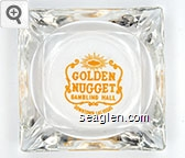Golden Nugget, Gambling Hall, Downtown Las Vegas - Yellow imprint Glass Ashtray
