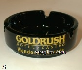 Goldrush Hotel - Casino, Wendover, Nevada, 1-800-648-9660 - Yellow imprint Glass Ashtray