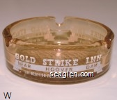 Gold Strike Inn, Near Hoover Dam, The Western Playtown for Children - White imprint Glass Ashtray