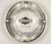 Gold Strike Casino Resort, Mississippi - Black imprint Glass Ashtray