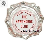For Fun, The Hawthorne Club, Hawthorne, Nevada - Red imprint Glass Ashtray
