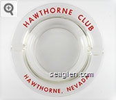 Hawthorne Club, Hawthorne, Nevada - Red imprint Glass Ashtray