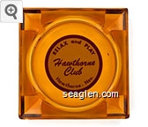 Relax and Play, Hawthorne Club, Hawthorne, Nev. - Red on white imprint Glass Ashtray