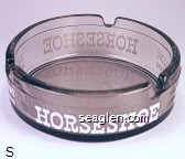 Horseshoe, Hotel and Casino, Downtown Las Vegas - White imprint Glass Ashtray