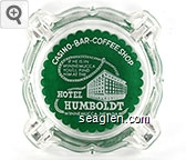 Casino - Bar - Coffee Shop, If he is in Winnemucca you'll find him at the Hotel Humboldt, Winnemucca, Nevada - White on green imprint Glass Ashtray