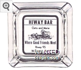 Hiway Bar, Cleto and Marie, Where Good Friends Meet, Hiway 95, McDermitt, Nev. - Black imprint Glass Ashtray
