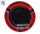 Inferno Club, Bar & Cabaret, Hottest Spot in Reno - Black on red imprint Metal Ashtray