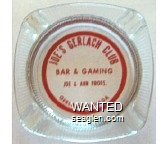 Joe's Gerlach Club, Bar & Gaming, Joe & Ann Props., Gerlach, Nevada - Red imprint Glass Ashtray