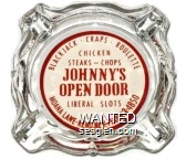 Blackjack - Craps - Roulette, Chicken, Steaks - Chops, Johnny's Open Door, Liberal Slots, Moana Lane - Reno, Nev. - Phone 3-4850 - Red on white imprint Glass Ashtray