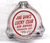 Joe Dini's Luck Club, Bar - Gaming, Yerington, Nev., Phone 68 - Red on white imprint Glass Ashtray