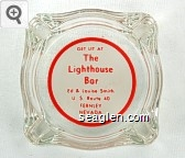 Get Lit At The Lighthouse Bar, Ed & Louise Smith, U. S. Route 40, Fernley, Nevada - Red on white imprint Glass Ashtray