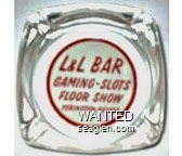 L&L Bar, Gaming - Slots, Floor Show, Yerington, Nevada - Red on white imprint Glass Ashtray