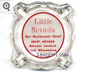 Little Nevada, Bar - Restaurant - Hotel, Imlay, Nevada, Between Lovelock and Winnemucca - Red on white imprint Glass Ashtray