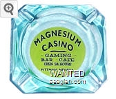 Magnesium Casino, Gaming - Bar - Cafe, Open 24 Hours, Pittman, Nevada - Black on yellow imprint Glass Ashtray