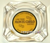 Fine Foods-Liberal Slots, Lake Tahoe Monte Carlo Casino, Northshore, Nevada - Black on yellow imprint Glass Ashtray