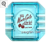 North Shore Monte Carlo, fine food - liberal slots, Lake Tahoe - Red on white imprint Glass Ashtray
