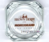 The Brown Derby at the MGM Grand, Las Vegas - Brown imprint Glass Ashtray