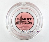 The MINT Coining Pleasure all the Time, 110 Fremont St., Downtown Las Vegas, Nev. DU. 22244 - Black on pink imprint Glass Ashtray