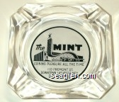 The MINT Coining Pleasure all the Time, 110 Fremont St., Downtown Las Vegas, Nev. DU. 22244 - Black on white imprint Glass Ashtray