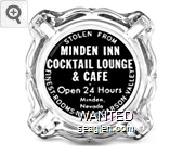 Stolen From Minden Inn Cocktail Lounge & Cafe, Open 24 Hours, Minden, Nevada, Finest Rooms in the Carson Valley - White on black imprint Glass Ashtray