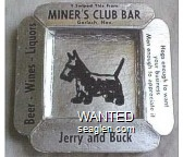 I Swiped This From Miner's Club Bar, Gerlach, Nev., Beer - Wines - Liquors, Jerry and Buck, Hogs enough to want your business, Men enough to appreciate it, Jerry and Buck - Black imprint Paper Ashtray