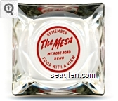 Remember The Mesa, Mt. Rose Road, Reno, Food With a View - Red on white imprint Glass Ashtray