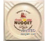 ''Strike It Rich'', Carson City Nugget, Carson City, Nevada, Last Chance Joe Says: ''you gotta send out winners to get players'' - Black and red imprint Porcelain Ashtray