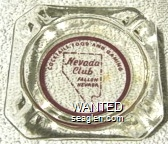 Cocktails, Food and Gaming, Nevada Club, Fallon Nevada - Red imprint Glass Ashtray