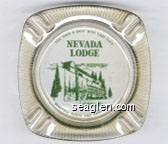 You Have a Date With Lady Luck, Nevada Lodge, Beautiful North End Lake Tahoe - Green imprint Glass Ashtray