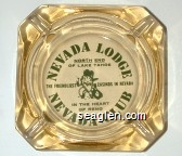 Nevada Lodge, North End of Lake Tahoe, The Friendliest Casinos in Nevada, In the Heart of Reno, Nevada Club - Green imprint Glass Ashtray
