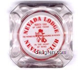 Nevada Lodge, Nevada Club, North End of Lake Tahoe, The Friendliest Casinos in Nevada, In the Heart of Reno - Red imprint Glass Ashtray