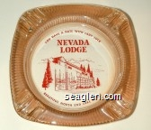 You Have a Date With Lady Luck, Nevada Lodge, Beautiful North End Lake Tahoe - Red imprint Glass Ashtray