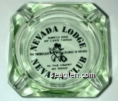 Nevada Lodge, North End of Lake Tahoe, The Friendliest Casinos in Nevada, In the Heart of Reno, Nevada Club - Black imprint Glass Ashtray