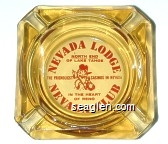 Nevada Lodge, North End of Lake Tahoe, The Friendliest Casinos in Nevada, In the Heart of Reno, Nevada Club - Red imprint Glass Ashtray