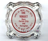 Home of More Jack Pots, The Nugget, Reno, Carson City and Yerington, Home of More Jack Pots - Red on white imprint Glass Ashtray