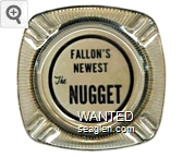 Fallon's Newest, The Nugget - Black imprint Glass Ashtray