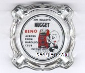 Jim Kelley's Nugget, Reno, Across from Harold's Club, Home of More Jackpots - Red and black imprint Glass Ashtray