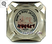Home of More Jackpots, Jim Kelley's Nugget, Reno and North Shore Lake Tahoe - Black and red on white imprint Glass Ashtray