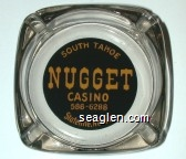South Tahoe Nugget Casino, 588-6288, Stateline, Nevada - Yellow on black imprint Glass Ashtray