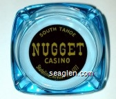 South Tahoe Nugget Casino, Stateline, Nevada - 588-6777 - Yellow on black imprint Glass Ashtray