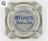 Stateline, Oliver's Hotel and Club, South Shore, Lake Tahoe - Blue on white imprint Glass Ashtray