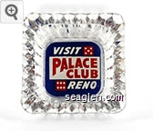 Visit Palace Club, Reno - Red and white on blue imprint Glass Ashtray