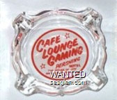 Cafe Lounge Gaming, Pershing Hotel, The House of Joy, One Block off Hiway 40, Lovelock, Nevada - Red on white imprint Glass Ashtray