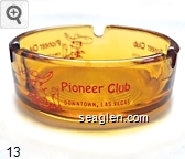 Pioneer Club, Downtown, Las Vegas - Red imprint Glass Ashtray